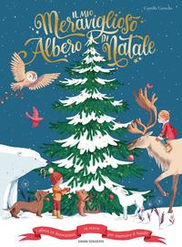 Il Il mio meraviglioso albero di Natale. Ediz. a colori - Garoche Camille - wuz.it