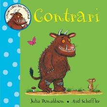 Premioquesti.it Contrari. I primi libri del Gruffalò. Ediz. a colori Image