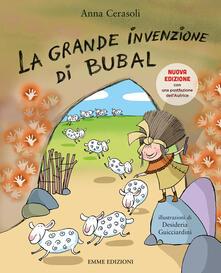 La grande invenzione di Bubal - Anna Cerasoli - copertina