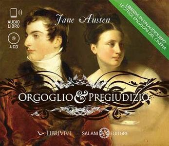 Orgoglio e pregiudizio. Audiolibro. 4 CD Audio
