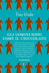 Gli uomini sono come il cioccolato - Riccardo Cravero,Tina Grube - ebook