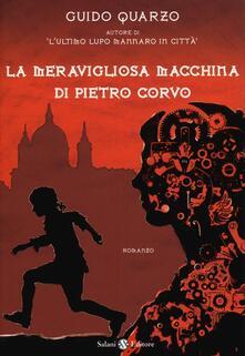 La meravigliosa macchina di Pietro Corvo - Guido Quarzo - copertina