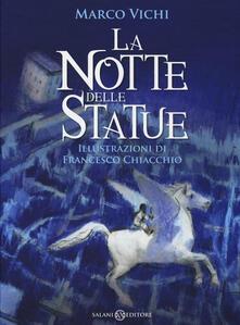 La notte delle statue - Marco Vichi,Francesco Chiacchio - copertina