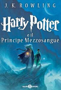 Harry Potter e il Principe Mezzosangue. Vol. 6 - J. K. Rowling - copertina