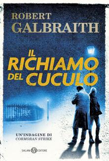 Il richiamo del cuculo - Alessandra Casella,Angela Ragusa,Robert Galbraith - ebook