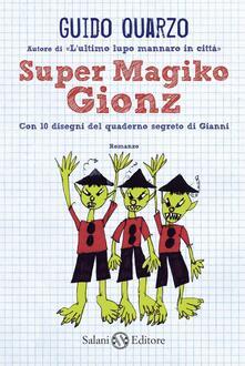 Vitalitart.it Super Magiko Gionz. Con 10 disegni del quaderno segreto di Gianni Image
