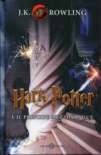 Harry Potter e il Principe Mezzosangue. Vol. 6