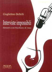 Interviste impossibili davanti a un bicchiere di vino