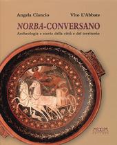 Norba-Conversano. Archeologia e storia della citta e del territorio