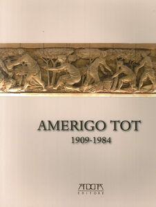 Amerigo Tot 1909-1984. «Quel maledetto magiaro»