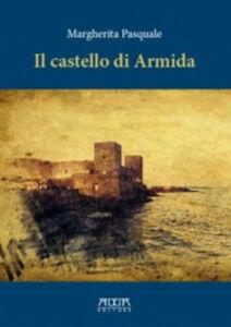 Il castello di Armida. Una storia del castello di Trani e del suo fantasma