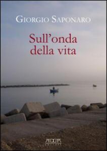 Sull'onda della vita - Giorgio Saponaro - copertina