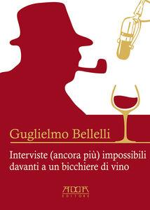 Interviste (ancora più) impossibili davanti a un bicchiere di vino