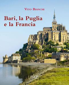 Bari, la Puglia e la Francia - Vito Bianchi - copertina