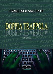 Doppia trappola - Francesco Saccente - copertina