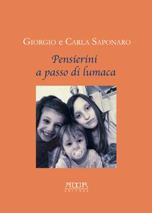 Pensierini a passo di lumaca - Giorgio Saponaro,Carla Saponaro - copertina