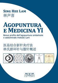 Agopuntura e medicina YI. Breve profilo dellagopuntura ombelicale e addominale metodo Lam. Ediz. italiana e cinese.pdf