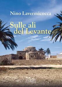 Sulle ali del Levante - Nino Lavermicocca - copertina