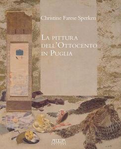 La pittura dell'Ottocento in Puglia - Christine Farese Sperken - copertina
