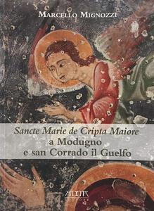 Sancte Marie de Cripta Maiore a Modugno e san Corrado il Guelfo. Temi e rituali funerari tra Puglia e Balcani in un santuario rupestre medievale