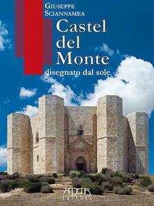 Castel del Monte disegnato dal sole - Giuseppe Sciannamea - copertina