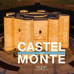 Castel del Monte - Nicola Amato,Stefania Mola - copertina