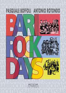Bari rock days - Pasquale Boffoli,Antonio Rotondo - copertina