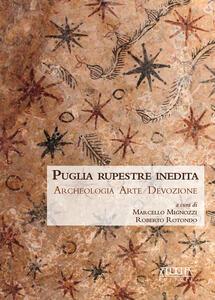 Puglia rupestre inedita. Archeologia, arte, devozione  - copertina