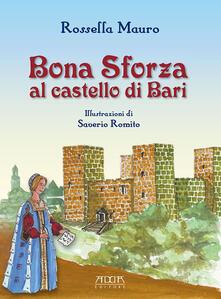 Antondemarirreguera.es Bona Sforza al castello di Bari Image