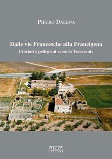 Voluntariadobaleares2014.es Dalle vie Francesche alla Francigena. Crociati e pellegrini verso la Terrasanta Image