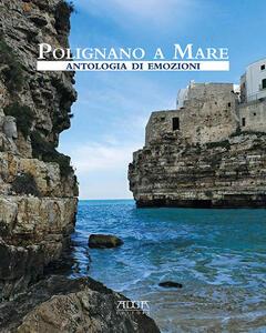Polignano a Mare. Antologia di emozioni - Michele Buquicchio - copertina