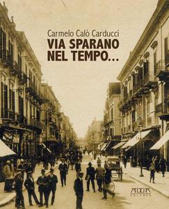 Via Sparano nel tempo - Carmelo Calo Carducci - copertina