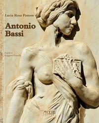Antonio Bassi (1889-1965). Percorsi artistici di uno scultore del Novecento - Pastore Lucia Rosa - wuz.it