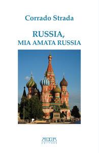 Russia, mia amata Russia - Corrado Strada - copertina