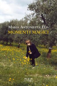 Momenti magici - Maria Antonietta Elia - copertina
