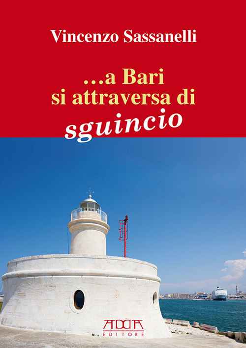 Image of ... A Bari si attraversa di sguincio. N'sciuna carne remane a la viccijarì. Florilegio di proverbi e modi di dire baresi