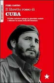 Antondemarirreguera.es Il libretto rosso di Cuba. Il Líder Maximo spiega la giustizia sociale e difende la causa della rivoluzione Image