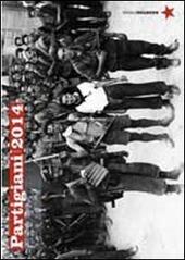 Partigiani 2014. Calendario 13 mesi