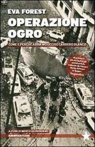 Operazione Ogro. Come e perché abbiamo ucciso Carrero Blanco - Eva Forest - copertina