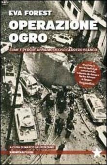 Vastese1902.it Operazione Ogro. Come e perché abbiamo ucciso Carrero Blanco Image
