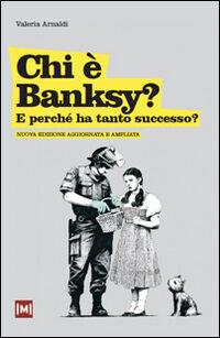 Chi è Banksy? E perché ha tanto successo?