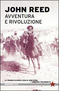 Avventura e rivoluzione - John Reed - copertina