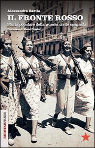 Il fronte rosso. Storia popolare della guerra civile spagnola