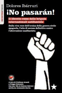 ¡No pasarán! Il libretto rosso delle brigate internazionali antifasciste - Dolores Ibárruri - copertina