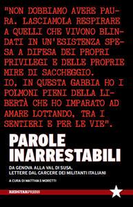Parole inarrestabili. Da Genova alla Val di Susa, lettere dal carcere dei militanti italiani - copertina
