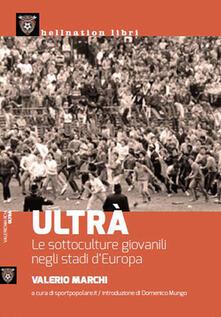 Premioquesti.it Ultrà. Le sottoculture giovanili negli stadi d'Europa Image
