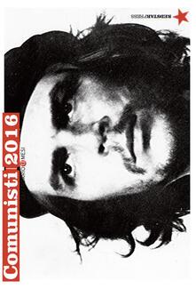 Rallydeicolliscaligeri.it Comunisti 2016. Calendario 13 mesi. Ediz. illustrata Image
