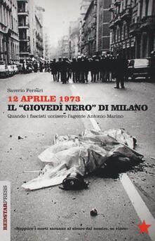 Vitalitart.it 12 aprile 1973. Il «giovedì nero» di Milano. Quando i fascisti uccisero l'agente Antonio Marino Image