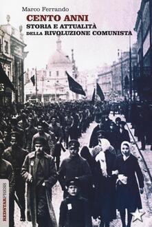Letterarioprimopiano.it Cento anni. Storia e attualità della rivoluzione comunista Image
