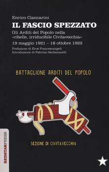 Premioquesti.it Il fascio spezzato. Gli Arditi del Popolo nella «ribelle, irriducibile Civitavecchia». 19 maggio 1921-18 ottobre 1922 Image